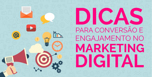 Dicas para conversão e engajamento no marketing digital