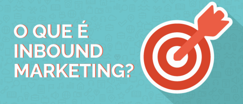 Os principais fundamentos do Inbound Marketing