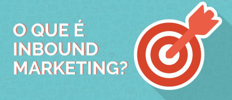 Os principais fundamentos do Inbound Marketing